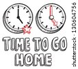 Doodle style time to go home illustration in vector format.  Includes text clocks indicating 5:00 PM. - stock vector