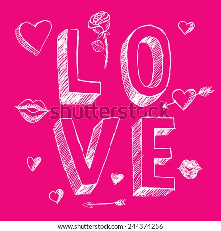 Doodle Valentine's day scrapbook elements. Love sketch 3d lettering, hearts, lips, arrows, rose. Hand drawn. Vector illustration.  - stock vector