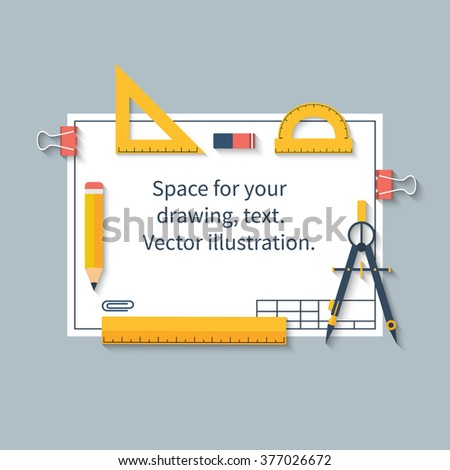 Drawing tools on paper with space for drawings and text. Ruler, protractor, compass, pencil, paper. Vector illustration, flat design. Can be used for architecture and school. - stock vector
