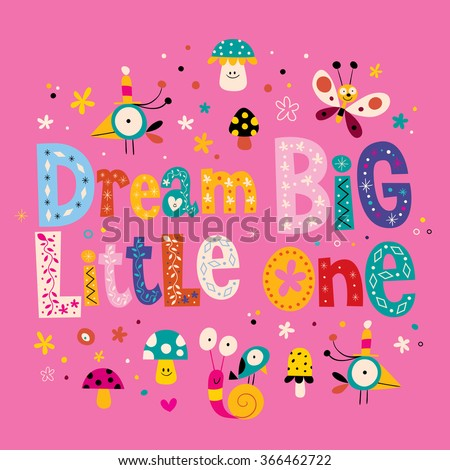 Dream big little one quote baby room wall nursery room wall decoration nursery wall art  - stock vector