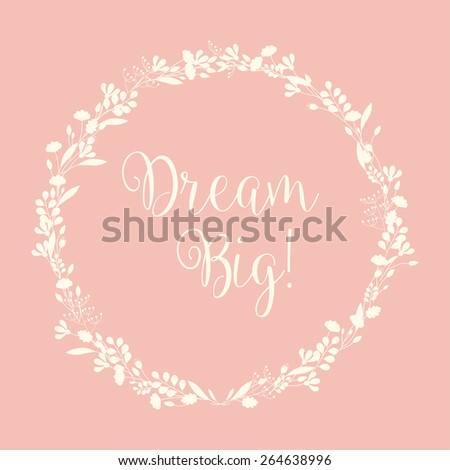 Dream Big! motivational inspirational quote message - vector eps10 - stock vector