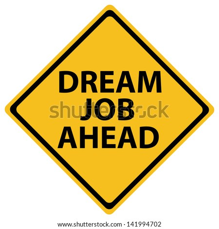 Dream Job Ahead traffic sign on a white background - stock vector