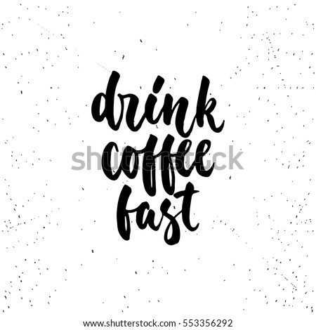 Hand Drawn Typography Lettering Phrase Coffee Stock Vector