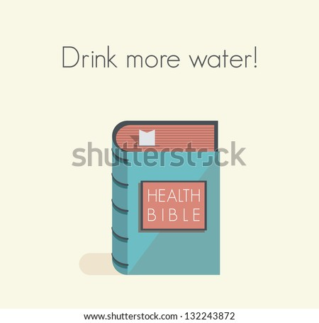 Drink more water! Health bible with healthy lifestyle commandments and rules.