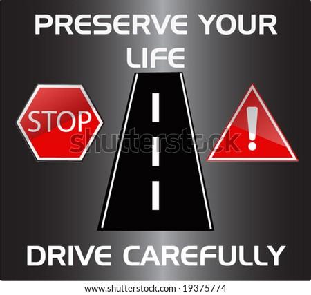 drive carefully sensibilization - stock vector