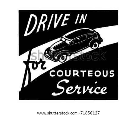 Drive In For Courteous Service - Retro Ad Art Banner