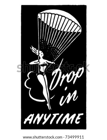 Drop In Anytime 2 - Retro Ad Art Banner - stock vector