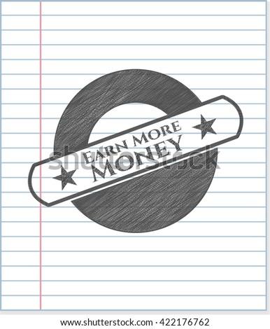 Earn More Money pencil effect - stock vector