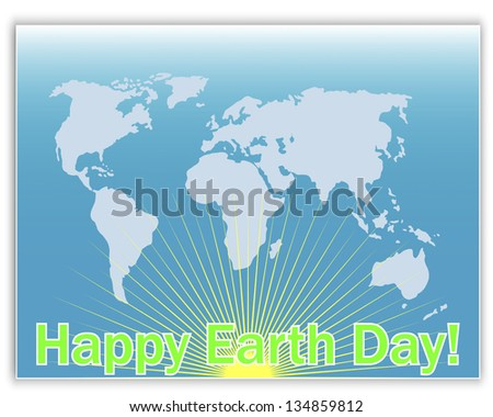 Earth Day greeting card with a map and the sun. 10eps. Vector illustration.