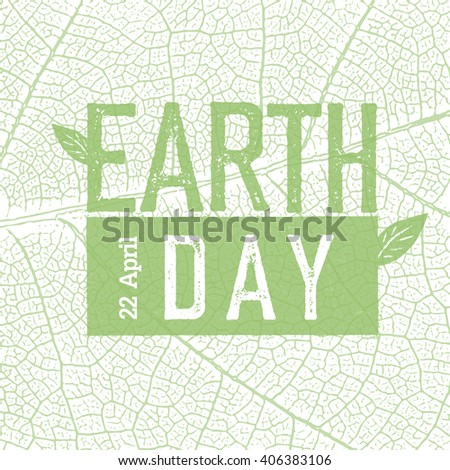 Earth Day Logo on green leaf veins texture.  22 April. Celebration design template. - stock vector