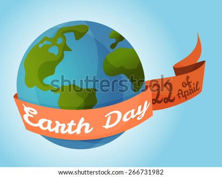 Earth day, planet with ribbon and text. Vector Illustration. - stock vector