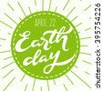 Earth day vector; hand drawn lettering on green background; calligraphic poster with handwritten text; hipster style illustration - stock photo
