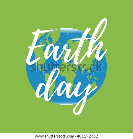 Earth day vector poster. Vector background for Earth Day with world map and lettering. Concept for your Earth Day design. - stock vector