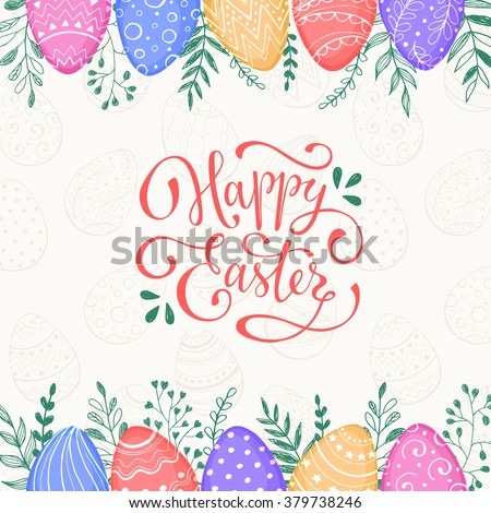 Easter background with Happy easter text. Decorative Ester borders from Easter eggs and floral elements. Easter eggs with ornaments in sweet colors. - stock vector