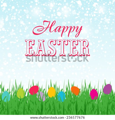 Easter background with text in the sky and  different colors painted Easter Eggs in the green grass.  - stock vector