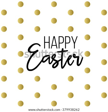 Easter, happy easter, easter sunday, easter day, easter background, easter card, easter holiday, easter vector, happy easter sunday, easter art, hand lettering, text, gold, black, vector - stock vector