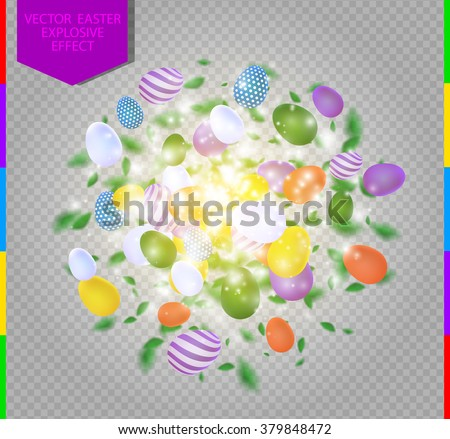 Easter vector splash with egg, leaves, spark and light effect. Abstract glowing sparkling explosive with easter colored eggs on transparent background - stock vector