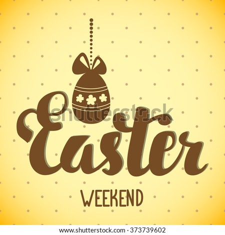 Easter weekend. Easter hand lettering. Easter egg with bow hanging on a string of beads. - stock vector