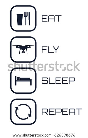 Eat Fly Sleep Repeat Icons on white background. Funny schedule for quadrocopter pilots