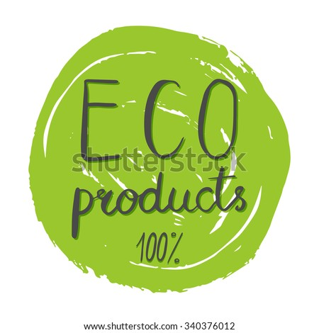 Eco friendly conceptual handwritten phrase ECO products 100% on green grunge stain. For banners, posters, t-shirts, cards, stickers, advertisement. Brush typography. Vector illustration  - stock vector