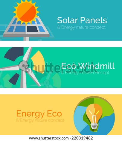 Eco-friendly energy flat design concepts, banners. Solar panels and sun, windmill, Earth and light bulb. Blue, turquoise and yellow colors - stock vector