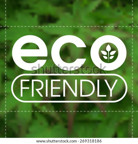 Eco friendly label against blurred green leafy background. - stock vector