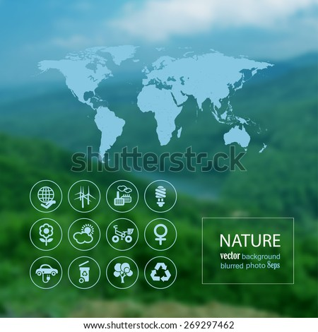Ecology icon set and map on the blurred photo background. Vector illustration
