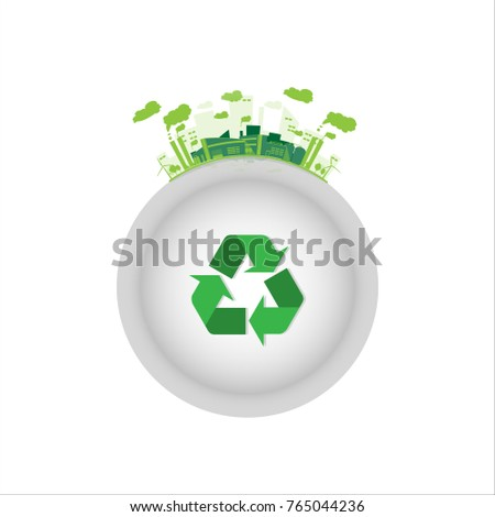 ecology industrial factory with green recycle symbol.Vector and illustration eco style concept saving the world