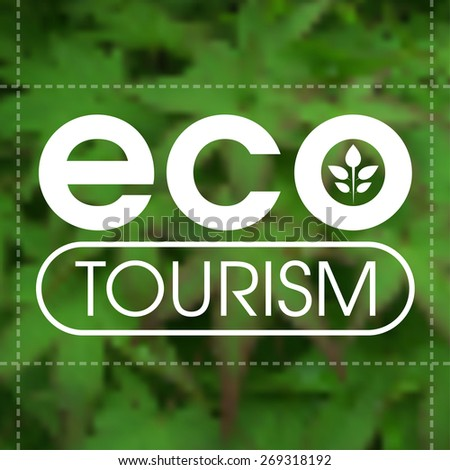 Ecotourism label against blurred green leafy background. - stock vector
