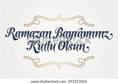 Beautiful Turkey Eid Al-Fitr Feast - stock-vector-eid-al-fitr-mubarak-islamic-feast-greetings-turkish-ramazan-bayraminiz-kutlu-olsun-holy-month-of-293313026  You Should Have_92914 .jpg