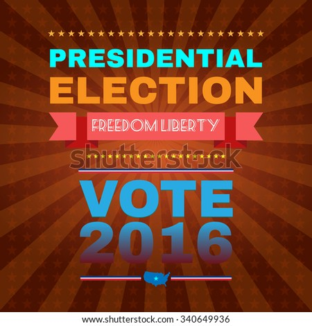 Election Day Campaign Ad Flyer. Freedom Liberty Social Promotion Banner. Presidential Election Vote 2016. American Flag's Symbolic Elements - Stripes and Stars. Digital vector illustration. - stock vector