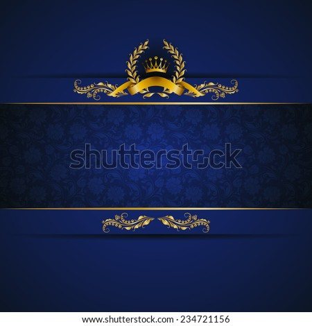 Elegant golden frame banner with gold crown, laurel wreath on ornate blue background. Luxury floral background in vintage style. Vector illustration EPS 10. - stock vector