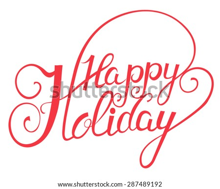 Elegant  Vector Lettering in Script Style: Happy Holidays - stock vector