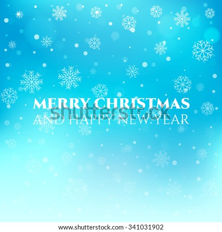 Elegant vector winter  background with snowflakes. Falling defocused snow on blue background. Abstract Christmas illustration for postcard, newsletter, web design, greeting card or invitation. - stock vector