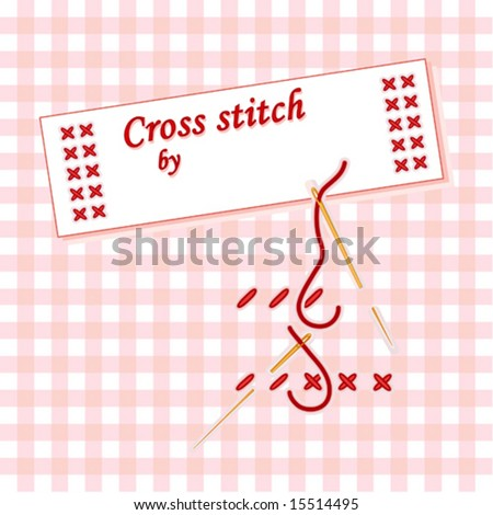 Embroidery. How to cross stitch embroidery illustration, gold needle, thread, pastel gingham check background. Sewing label, Cross stitch by, with copy space to customize with your name. - stock vector