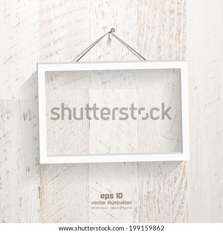 Empty frame picture on the shabby and painted wooden plank. EPS 10 vector illustration - stock vector