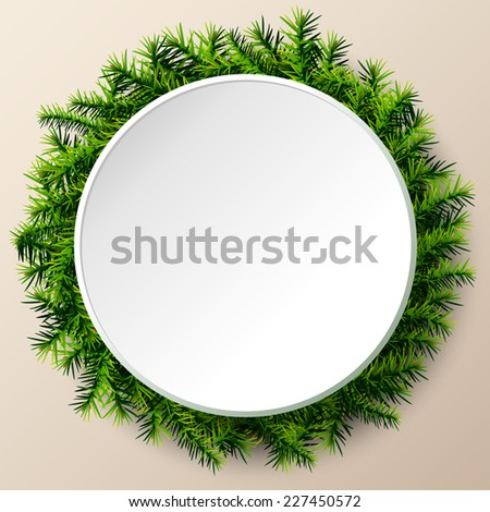 Empty round frame of christmas tree twigs. Christmas template with pine branches. Qualitative vector (EPS-10) layout for new year's day, christmas, winter holiday, new year's eve, silvester, etc - stock vector