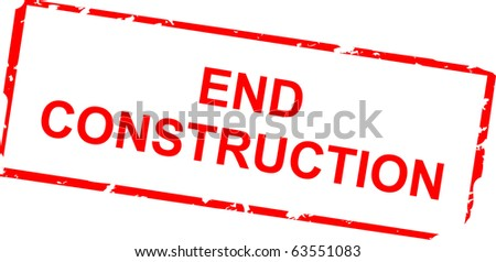 End construction rubber stamp - stock vector