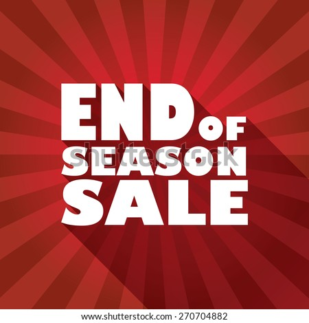 End of season sales poster with bold typography text and long shadow effect. Sun rays in the background. Advertising promotional flyer. Eps10 vector illustration - stock vector