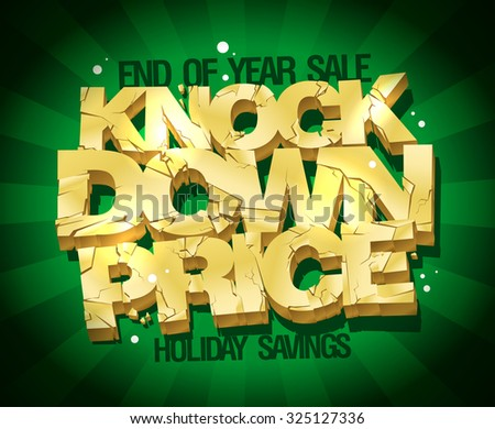 End of year sale, knock down price vector illustration with gold broken text against deep green rays background.