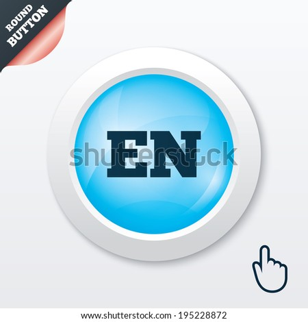 English language sign icon. EN translation symbol. Blue shiny button. Modern UI website button with hand cursor pointer. Vector