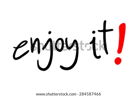 enjoy it message - stock vector
