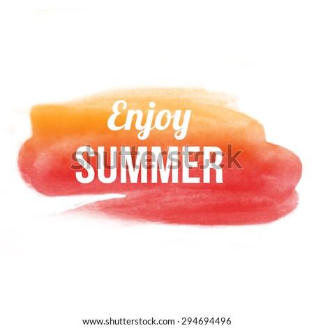 Enjoy summer on orange watercolor shape on white background,  vector illustration - stock vector