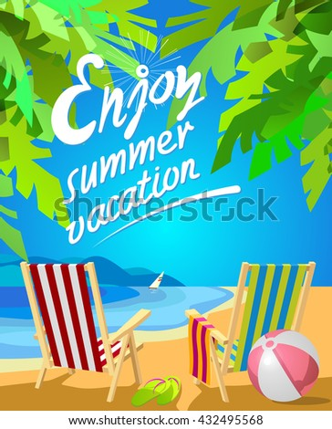 Enjoy Summer Vacation Lettering Two Deckchairs On A Tropical Beach Slippers And Ball