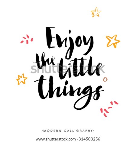 Enjoy the little things. Modern brush calligraphy. Handwritten ink lettering. Hand drawn design elements. - stock vector