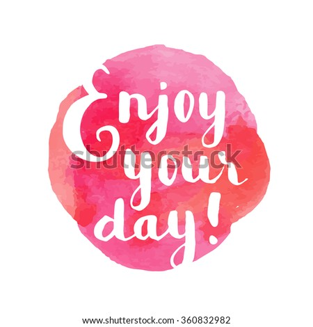 Stock images royalty free images vectors shutterstock for Quotes on enjoying the day