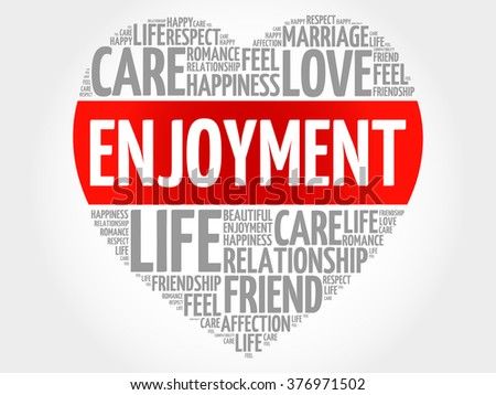 Enjoyment concept heart word cloud