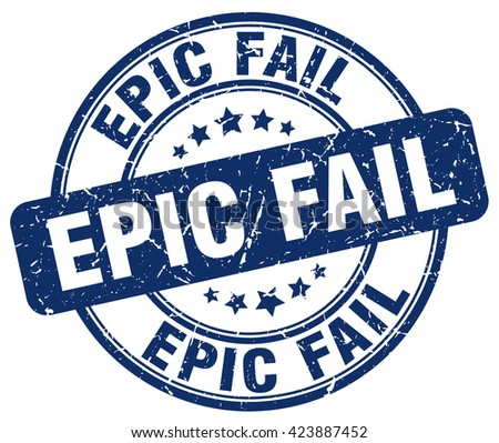 epic fail blue grunge round vintage rubber stamp.epic fail stamp.epic fail round stamp.epic fail grunge stamp.epic fail.epic fail vintage stamp. - stock vector
