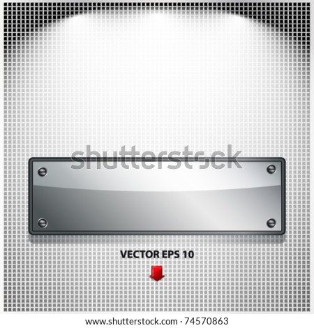 EPS10 Abstract background. Metal banner on a meshed background. - stock vector