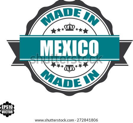 EPS10 Vector : Made In Mexico Grunge Rubber Stamp with Star And Ribbon. (Sticker, Tag, Icon, Symbol)  - stock vector